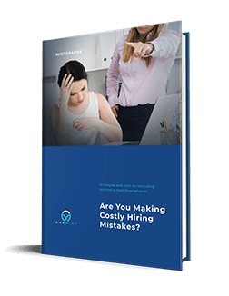 Are you making costly hiring mistakes?