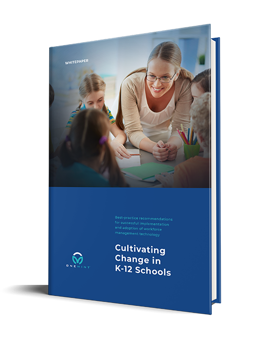 Cultivating Change in K-12 Schools Using Workforce Management Technology
