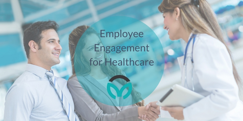 Employee Engagement for Healthcare