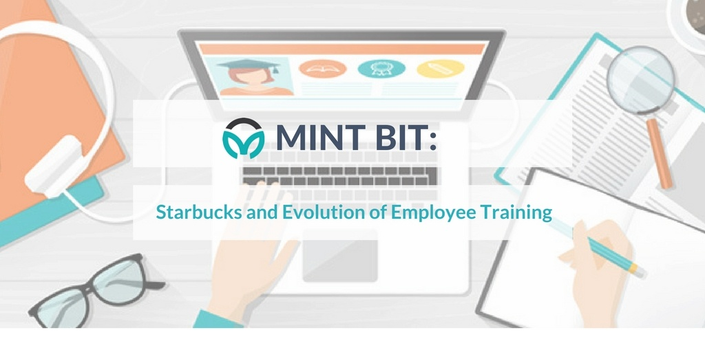 MINT BIT: Starbucks and the Evolution of Employee Training