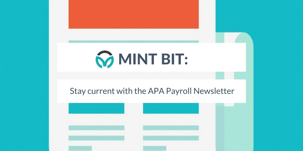 Mint Bit: Stay Current with the APA Payroll Newsletter