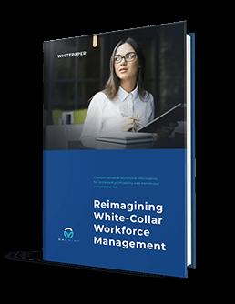 Reimagining White Collar Workforce Management