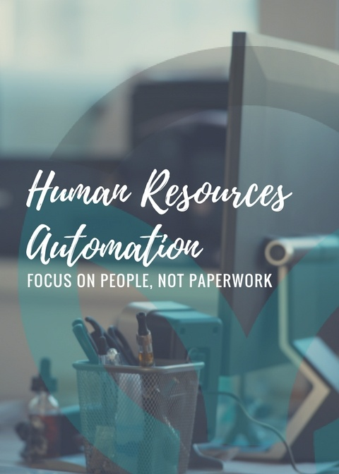 HR Automation: Focus on People, Not Paperwork